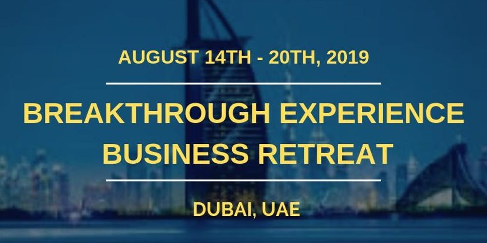 Breakthrough Experience Business Retreat Dubai 2019