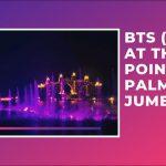 BTS Nights in the UAE - 2021 Event in Dubai, UAE - BTS Nights at Pointe