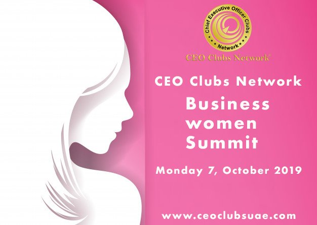 CEO Clubs Business Women Summit Dubai 2019 on Oct 7th at CEO Clubs Network