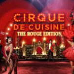 Cirque De Cuisine: The Rouge Edition