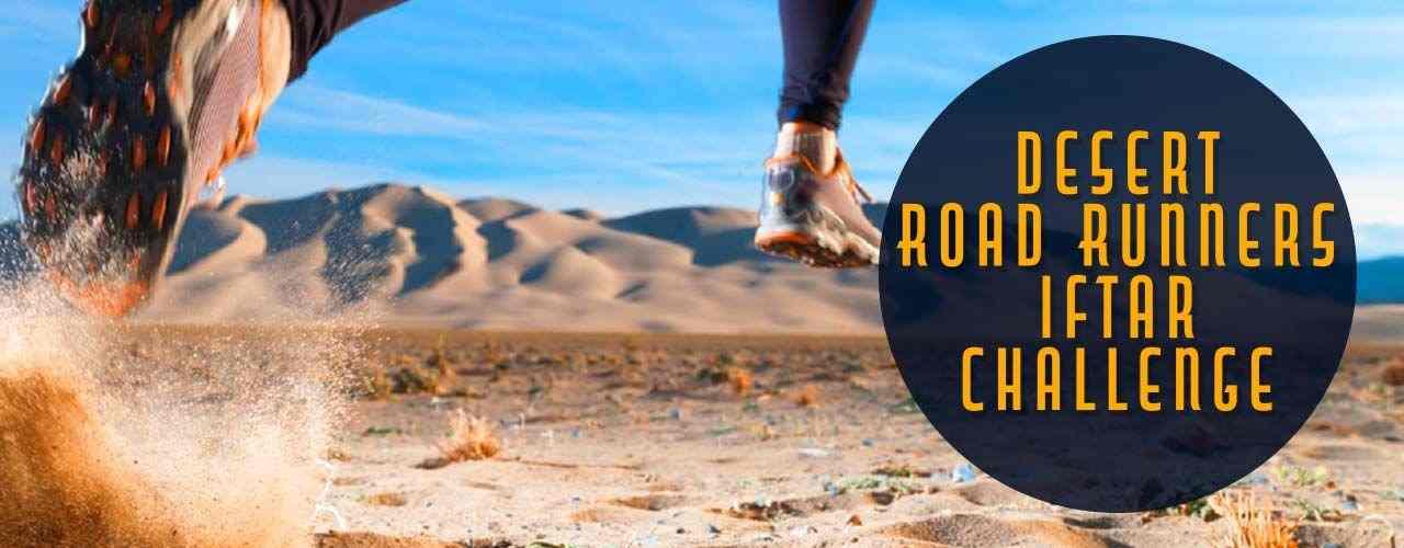 Desert Road Runners Iftar Challenge Dubai 2019