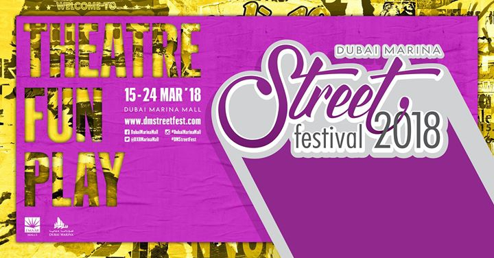 Marina Street Festival 2018 in Dubai, United Arab Emirates – 15th Mar 2018 – 24th Mar 2018