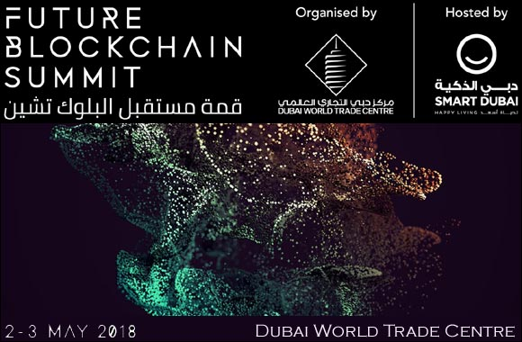 Future Blockchain Summit Dubai, United Arab Emirates – 2-3 May 2018