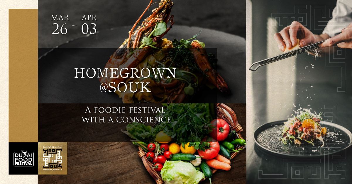 Homegrown @Souk 2021 – Dubai Food Festival – Events in Dubai UAE
