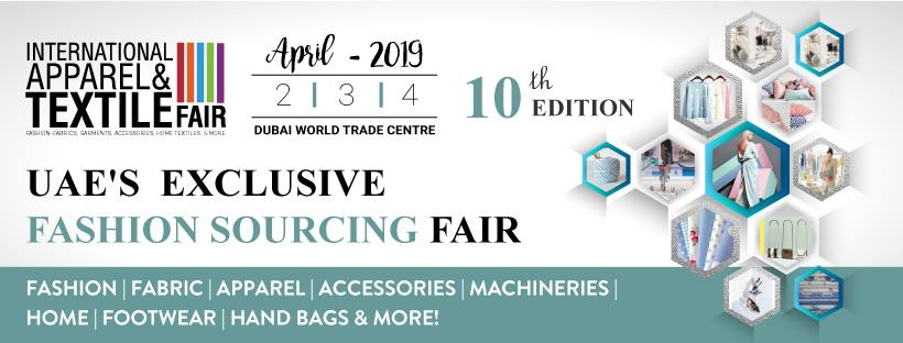 International Apparel & Textile Fair (IATF) 2019 at Dubai World Trade Center