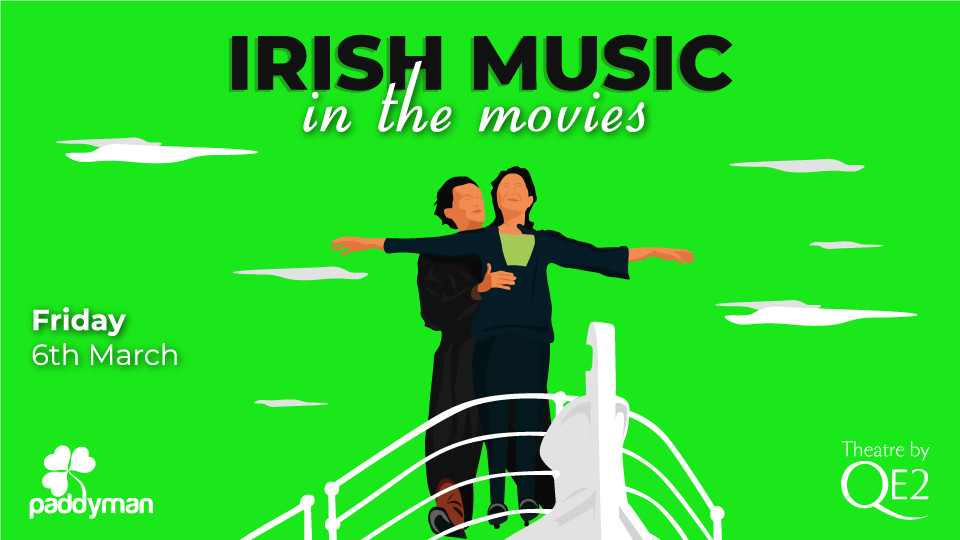 Irish Music In The Movies on Mar 6th at Queen Elizabeth 2 Dubai