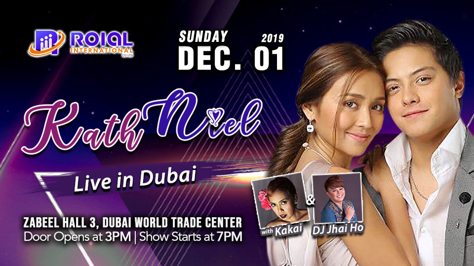 Kathniel Live on Dec 1st at Dubai World Trade Centre