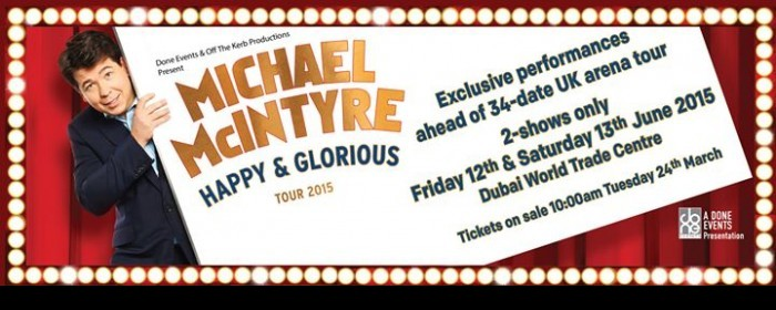 Michael McIntyre Happy and Glorious Tour 2015 in Dubai