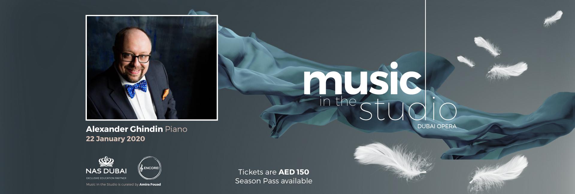 Music in the Studio: Alexander Ghindin on Jan 22nd at Dubai Opera 2020