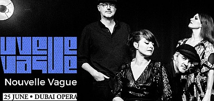 Nouvelle Vague Live at Dubai Opera