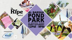 Ripe Market Events in Al Barsha Pond Park Dubai 2018