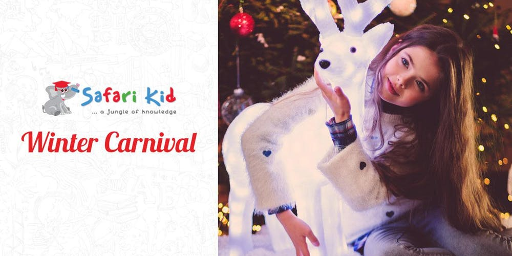 Safari Kid Winter Carnival Dubai 2019 on Dec 7th at Safari Kid Nursery
