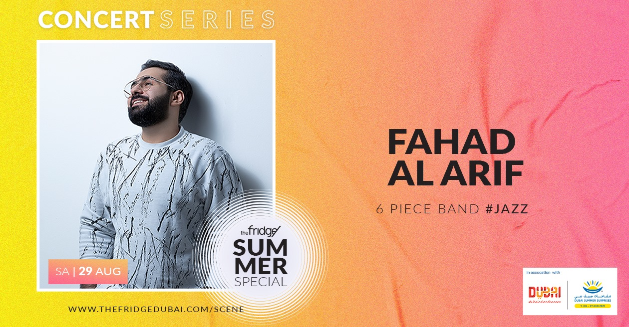 The Fridge Concert Series: Fahad Al Arif Dubai 2020