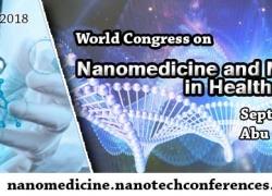 World Congress on Nano Medicine and Nano Technology in Healthcare Abu Dhabi, UAE – September 17-19, 2018