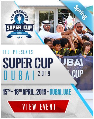 TTD Super Cup Dubai 2019 15th to 18th Apr