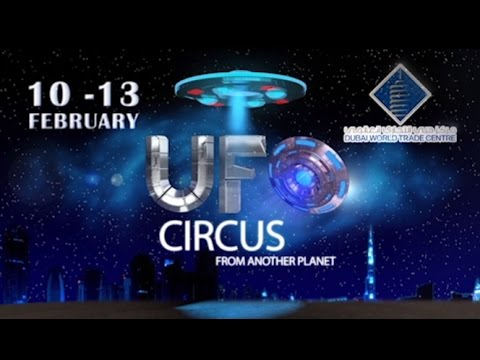UFO Circus From Another Planet – Events in Dubai, UAE