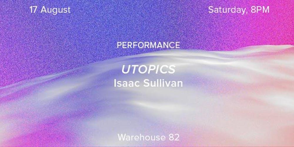 Utopics by Isaac Sullivan Dubai 2019
