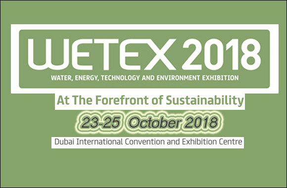 WETEX 2018 Exhibition Dubai, 23-25 October 2018 – Events in Dubai, United Arab Emirates