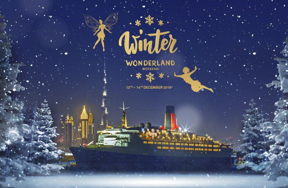 Winter Wonderland Weekend Dubai 2019 on Dec 12th – 14th at QE2